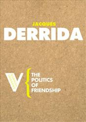 Politics of Friendship - Derrida, Jacques
