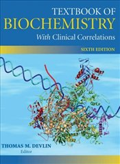 Textbook of Biochemistry With Clinical Correlations 6e - Devlin, Thomas M.