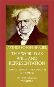 World as Will and Representation 2 - Schopenhauer, Arthur