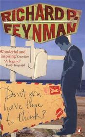 Dont You Have Time to Think? - Feynman, Richard Phillips