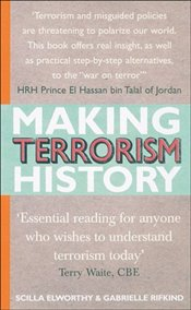 Making Terrorism History : 20 Ways to Understand and Overcome Divisions in Our Society - Elsworthy, Scilla