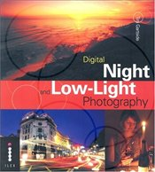 Digital Night and Low Light Photography  - Gartside, Tim