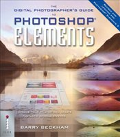 Digital Photographers Guide to Photoshop Elements 3 2e - Beckham, Barry