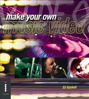 Make Your Own Music Video  - Gaskell, Ed