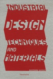 Industrial Design : Techniques and Materials   - Guidot, Raymond