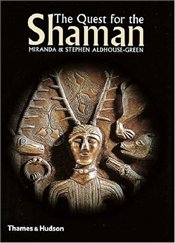 Quest for the Shaman : Shape-Shifters, Sorcerers and Spirit-healers of Ancient Europe - Aldhouse-Green, Miranda
