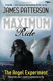 Maximum Ride 1 : Angel Experiment  - Patterson, James