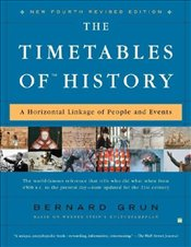 Timetables of History : Horizontal Linkage of People and Events - Grun, Bernard
