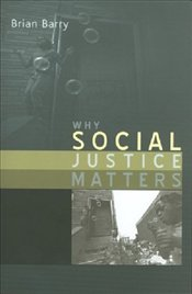Why Social Justice Matters - Barry, Brian