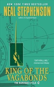 King of the Vagabonds : Baroque Cycle #2 - Stephenson, Neal