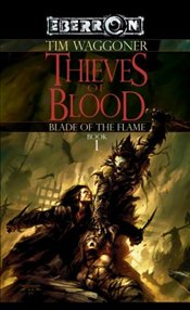 Thieves of Blood : Blade of the Flame 1 - Waggoner, Tim