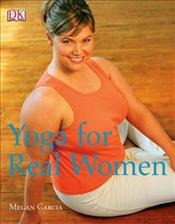 Yoga for Real Women - Garcia, Megan