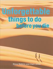 Unforgettable Things to Do Before You Die - Watkins, Steve