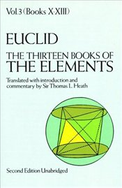 Elements Vol 3 : Books X-X111  - Euclid