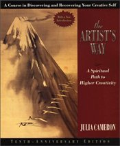 Artists Way : Spiritual Path to Higher Creativity  - Cameron, Julia