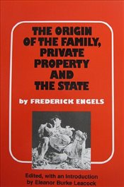 Origin of the Family, Private Property, and the State - Engels, Friedrich