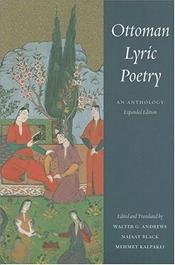 Ottoman Lyric Poetry : Anthology - Andrews, Walter