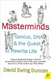 Masterminds : Genius, DNA, and the Quest to Rewrite Life - Ewing-Duncan, David