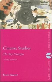 Cinema Studies 3e : Key Concepts  - HAYWARD, SUSAN