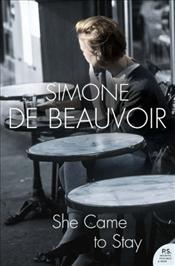 She Came to Stay  - De Beauvoir, Simone