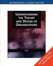 Understanding the Theory and Design of Organizations (AISE) - Daft, Richard L.