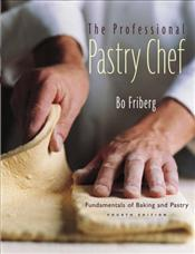 Professional Pastry Chef : Fundamentals of Baking and Pastry  - Friberg, Bo