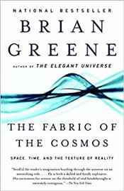 Fabric of the Cosmos : Space, Time, and the Texture of Reality - Greene, Brian
