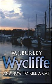 Wycliffe and How to Kill a Cat - Burley, W. J.