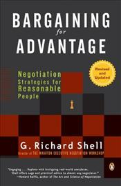 Bargaining for Advantage : Negotiation Strategies for Reasonable People  - Shell, G. Richard