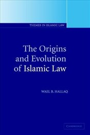 Origins and Evolution of Islamic Law  - Hallaq, Wael B.