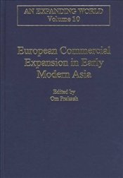 European Commercial Expansion in Early Modern Asia    - Prakash, Om