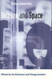 Deleuze and Space  - Buchanan, Ian