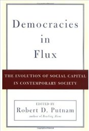 Democracies in Flux : Evolution of Social Capital in Contemporary Society    - Putnam, Robert D.