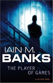 Player of Games - Banks, Iain M.