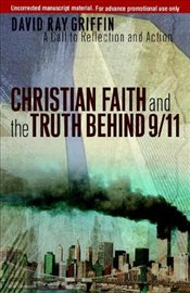 Christian Faith and the Truth Behind 9/11 - Griffin, David Ray
