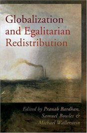 Globalization and Egalitarian Redistribution  - Bardhan, Pranab
