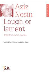 Laugh or Lament  - Nesin, Aziz