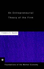 Entrepreneurial Theory of the Firm - Sautet, Frederic