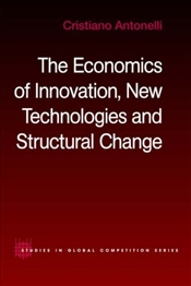 Economics of Innovation, New Technologies and Structural Change - Antonelli, Cristiano