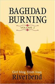 Baghdad Burning Volume 2 : Girl Blog from Iraq - Riverbend
