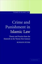 Crime and Punishment in Islamic Law  - PETERS, RUDOLPH