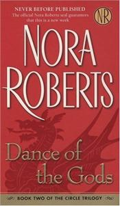 Dance of the Gods : Circle Triology 2 - Roberts, Nora