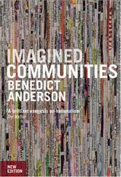 Imagined Communities : Reflections on the Origin and Spread of Nationalism - Anderson, Benedict