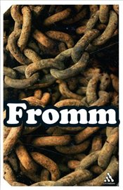 Beyond the Chains of Illusion : My Encounter with Marx and Freud - Fromm, Erich