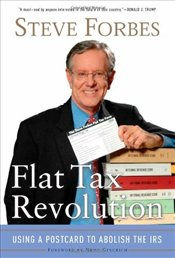 Flat Tax Revolution : Using a Postcard to Abolish the IRS - Forbes, Steve