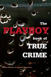 Playboy Book of True Crime - Collective,