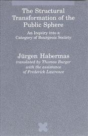 Structural Transformation of the Public Sphere : Inquiry into a Category of Bourgeois Society - Habermas, Jürgen