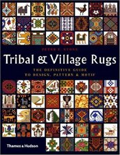 Tribal and Village Rugs : Definitive Guide to Design, Pattern and Motif - Stone, Peter