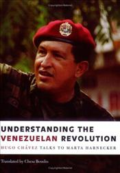 Understanding the Venezualan Revolution - Chavez, Hugo