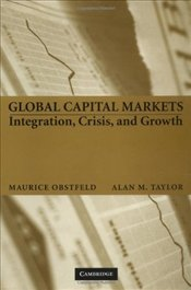 Global Capital Markets : Integration, Crisis, and Growth - OBSTFELD, MAURICE